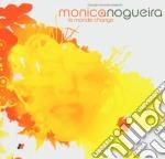 Le monde change cd musicale di Monica Nogueira