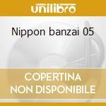 Nippon banzai 05 cd musicale di ZAIKO LANGA LANGA