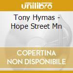 Hope street mn-dig. 06 cd musicale di Tony Hymas
