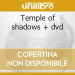 Temple of shadows + dvd cd musicale di Angra
