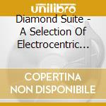 DIAMOND SUITE - A SELECTION OF ELECTROCENTRIC JAZZ cd musicale di TASSEL & NATUREL