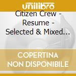 RESUME  (SELECTED & MIXED BY CITIZEN) cd musicale di ARTISTI VARI