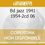 Bd jazz 1941 1954-2cd 06 cd musicale di Don Byan