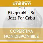 LE JAZZ DE CABU - ANTHOLOGY 1948-1955 cd musicale di Ella Fitzgerald