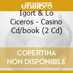 CASINO                                    cd musicale di IGORT & LO CICEROS