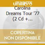 CAROLINA DREAMS TOUR '77   (2 CD + DVD) cd musicale di MARSHALL TUCKER