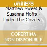 UNDER THE COVERS VOL. 2                   cd musicale di Matthew & sus Sweet