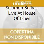 LIVE AT THE HOUSE OF BLUES cd musicale di BURKE SOLOMON