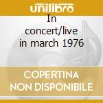 In concert/live in march 1976 cd musicale di Cody Commander