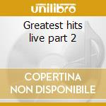 Greatest hits live part 2 cd musicale di Renaissance