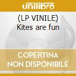 (LP VINILE) Kites are fun lp vinile di Design Free