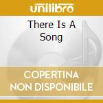 THERE IS A SONG                           cd musicale di Design Free