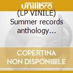 (LP VINILE) Summer records anthology (1974-1988) lp vinile di Artisti Vari