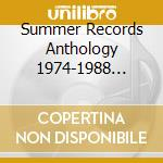 SUMMER RECORDS ANTHOLOGY 1974-1988        cd musicale di Artisti Vari