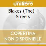 STREETS                                   cd musicale di BLAKES