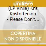 (LP VINILE) Please don't tell me how the story ends lp vinile di Kris Kristofferson