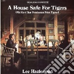 A house safe for tigers cd musicale di Lee Hazelwood