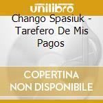Tarefero de mis pagos cd musicale di Chango Spasiuk