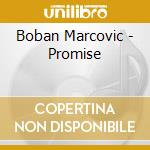 The promise cd musicale di Boban Markovic