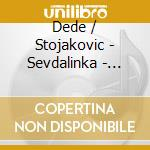 SEVDALINKA - SARAJEVO LOVE SONGS cd musicale di Stojakovic Dede