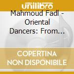 For oriental dancers cd musicale di Mahmoud Fadl