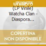(LP VINILE) DIASPORA REMIXED                          lp vinile di Clan Watcha