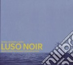 Luso noir cd musicale di Artisti Vari