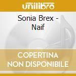 Naif cd musicale di Sonia Brex