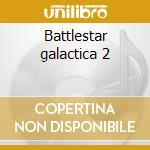 Battlestar galactica 2 cd musicale di Ost