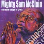 One more bridge to cross cd musicale di Mighty sam mcclain