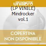 (LP VINILE) Mindrocker vol.1 lp vinile di Artisti Vari
