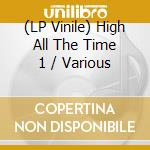 (LP VINILE) High all the time vol.1 lp vinile di Artisti Vari
