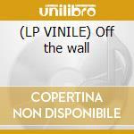 (LP VINILE) Off the wall lp vinile di Artisti Vari