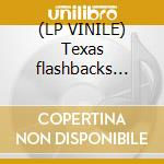 (LP VINILE) Texas flashbacks vol.2 lp vinile di Artisti Vari