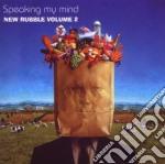 SPEAKING MY MIND - NEW RUBBLE VOL.2       cd musicale di Artisti Vari