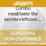 Combo meal/taste the secrets+leftover ep cd musicale