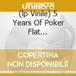 (LP VINILE) 5 YEARS OF POKER FLAT RECORDINGS VOL.3    lp vinile di Artisti Vari