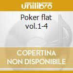 Poker flat vol.1-4 cd musicale