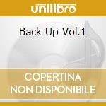 BACK UP VOL.1 cd musicale di Artisti Vari