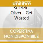 GET WASTED cd musicale di Oliver Koletzki