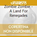 A land of renegades cd musicale di Zombie Zombie