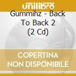 CD - GUMMIHZ - BACK TO BACK VOL.2 cd musicale di GUMMIHZ