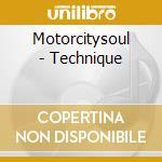 TECHNIQUE                                 cd musicale di MOTORCITYSOUL