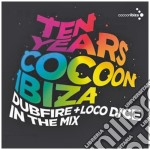 TEN YEARS COCOON IBIZA                    cd musicale di Artisti Vari