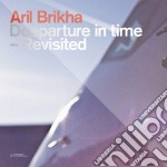 Deeparture in time cd musicale di Aril Brikha