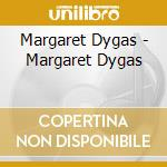 Margaret Dygas - Margaret Dygas cd musicale di Margaret Dygas