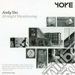 Andy Vaz  - Straight Vacationing cd musicale di Andy Vaz