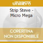 Micro mega cd musicale di Steve Strip