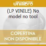 (LP VINILE) No model no tool lp vinile di Lucien-n-luciano