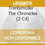 CHRONICLES - REMIXES 2003/2007 + INEDITI cd musicale di TRENTEMOLLER